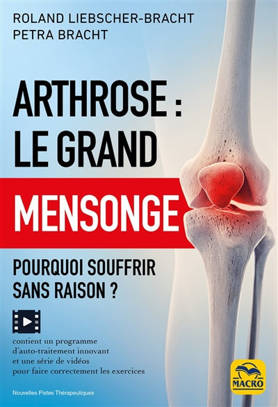 ARTHROSE, LE GRAND MENSONGE