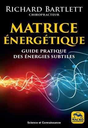 MATRICE ENERGETIQUE  GUIDE PRATIQUE DES ENERGIES SUBTILES