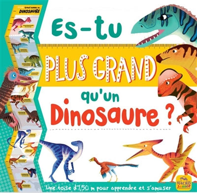 ES-TU PLUS GRAND QU'UN DINOSAURE?