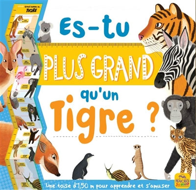ES-TU PLUS GRAND QU'UN TIGRE