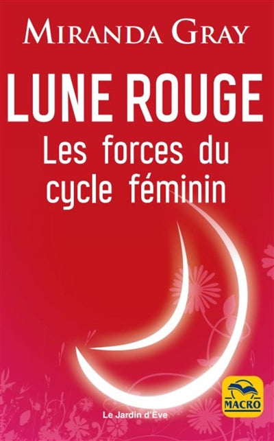 LUNE ROUGE  LES FORCES DU CYCLE FEMININ N.E.