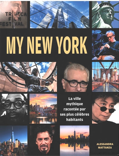 MY NEW YORK: LA VILLE MYTHIQUE RACONTEE PAR SES PLUS CELEBRES HAB