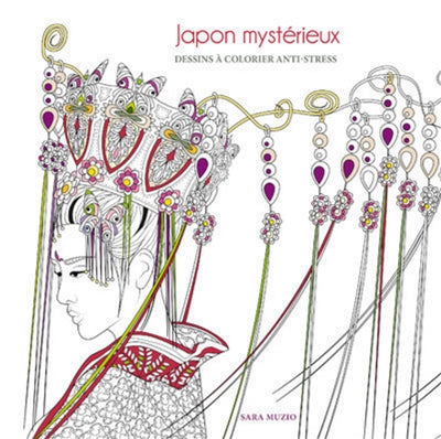 JAPON MYSTERIEUX: DESSINS A COLORIER ANTI-STRESS