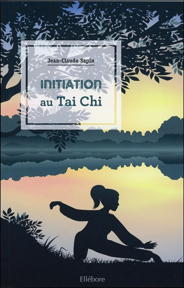 INITIATION AU TAI CHI CHUAN