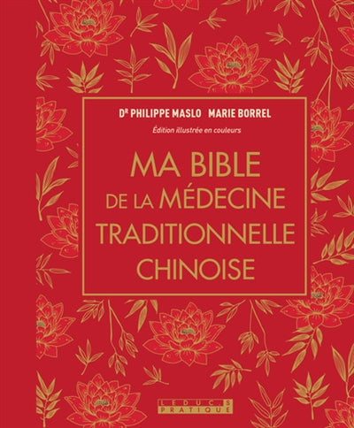 MA BIBLE DE LA MEDECINE TRADITIONNELLE CHINOISE