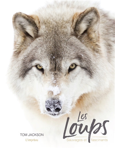 LOUPS : SAUVAGES ET FASCINANTS (RAO)