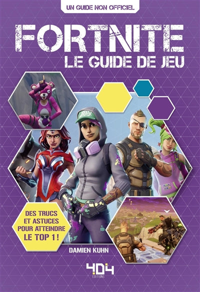 FORTNITE -LE GUIDE DE JEU