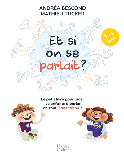 ET SI ON SE PARLAIT? (3-6 ANS)