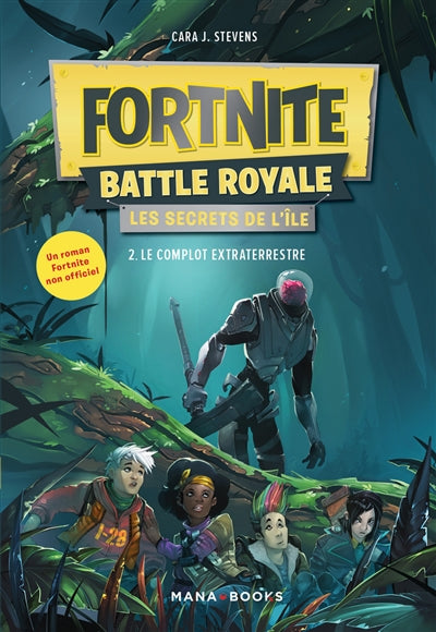 FORTNITE BATTLE ROYALE LES SECRETS DE L'ILE T.02 : LE COMPLOT EXT