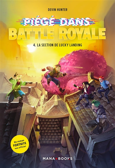 PIEGE DANS BATTLE ROYALE T.04 : LA SECTION DE LUCKY LANDING