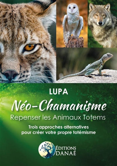 NEO-CHAMANISME : REPENSER LES ANIMAUX TOTEMS : TROIS APPROCHES AL