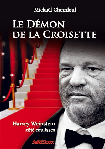 DEMON DE LA CROISETTE   HARVEY WEINSTEIN COTE COULISSES