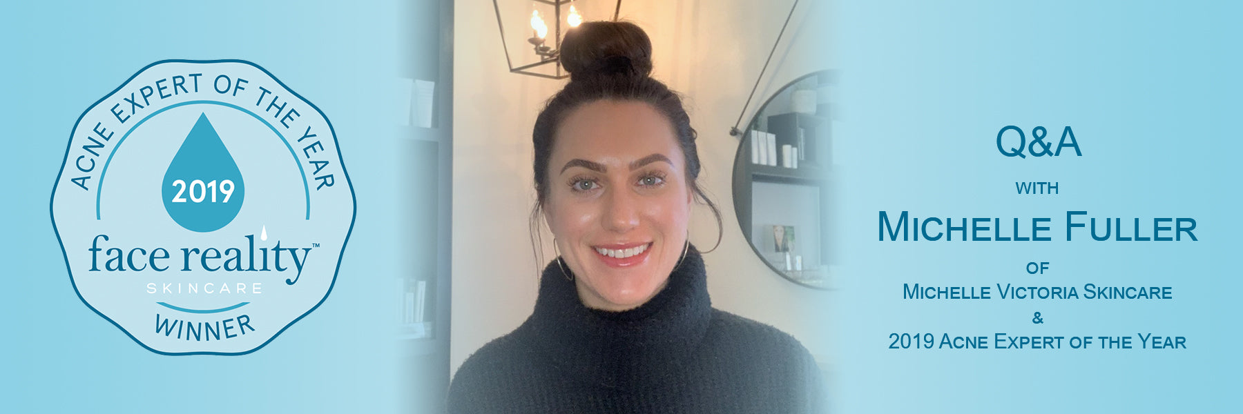 Q&A with Michelle Fuller, 2019 Acne Expert of the Year