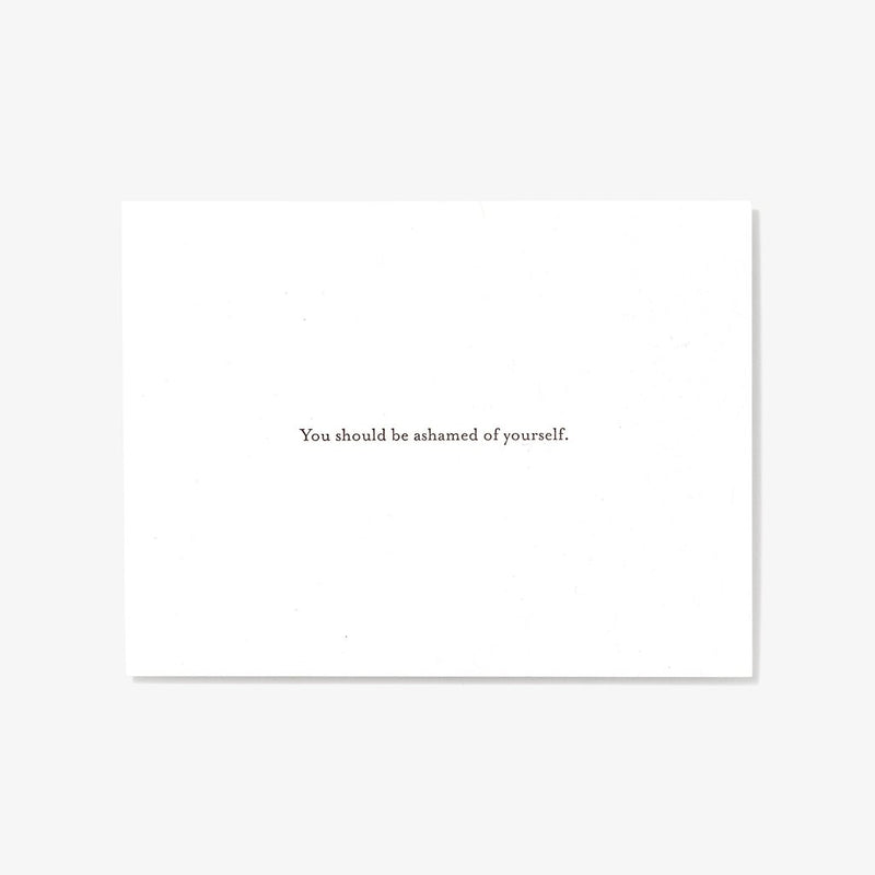 You Should Be Ashamed of Yourself Card