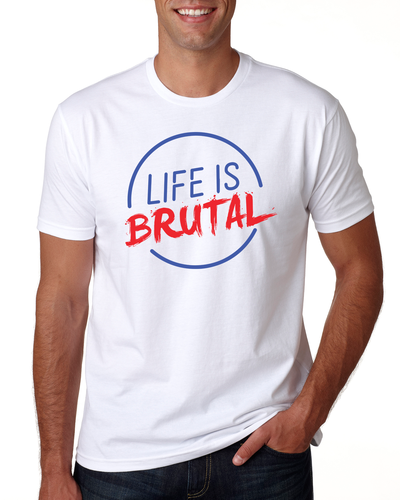 Life is Brutal - Men's T-Shirt