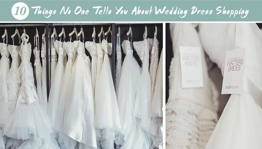 10 Things No One Tells You About Wedding Dress Shopping