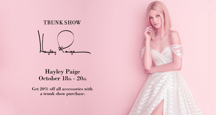 Trunk Show  Hayley Paige 2018