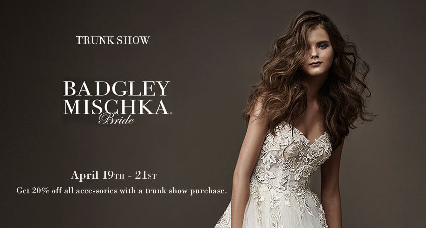 Trunk Show Badgley Mischka | April 19th – 21st
