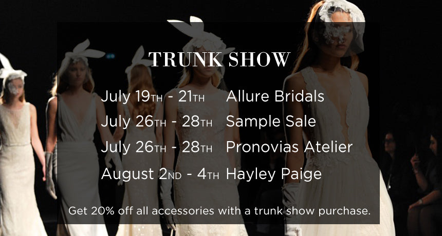 July Trunk Shows