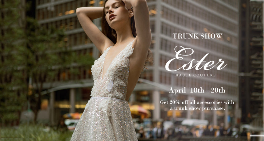 TRUNK SHOW Ester Couture