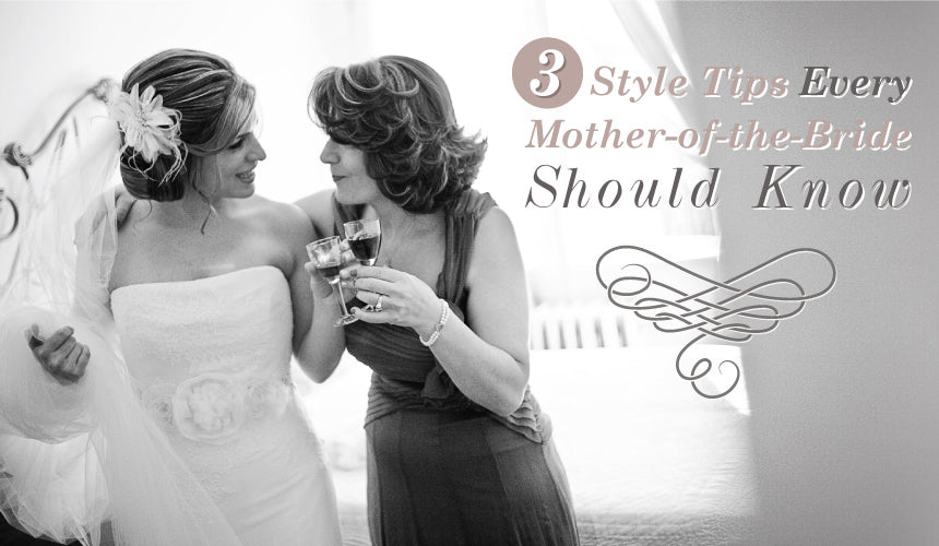 3 Style Tips Every Mother Of The Bride Should Know