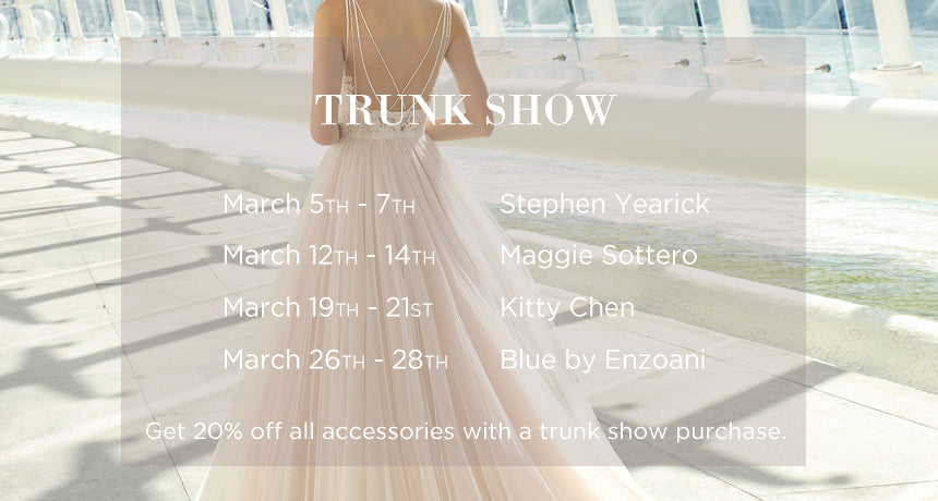 March Trunk Shows