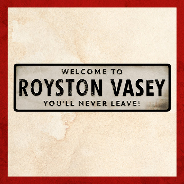 Royston Vasey Road Sign