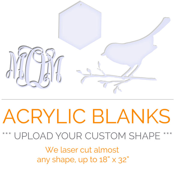 Upload your own outline shape - Acrylic Blank Shape - up to 18