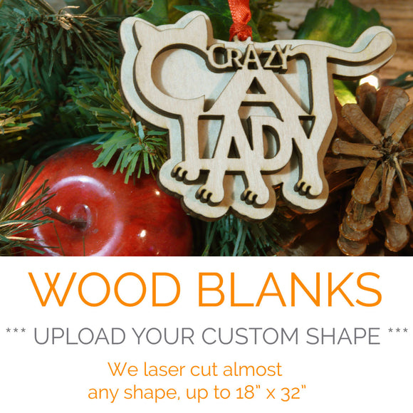 Upload your own outline shape - Wood Blank Shape - up to 18
