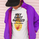 Holy Ghost Baptized T-Shirt | Christian Tee For Men | Holy Ghost - Kingdom Christian Clothing Store