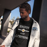 Kingdom Over Everything (Dark) | Awesome Kingdom Christian T-Shirt (Men's) - Kingdom Christian Clothing Store