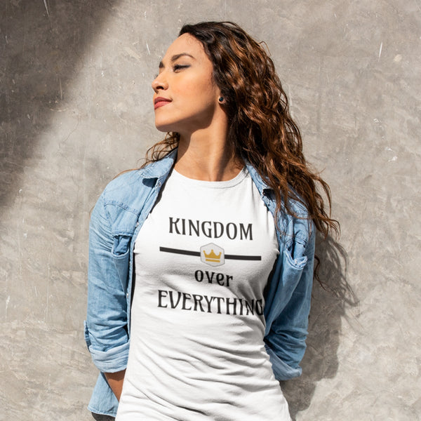 Kingdom Over Everything (Light Colors) | Awesome Kingdom Christian T-Shirt (Women's) - Kingdom Christian Clothing Store