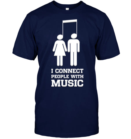 Apparel - I Connect People With Music Tee