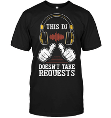 This DJ Doesn't Take Requests Tee