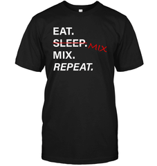 Eat, Sleep, Mix Tee