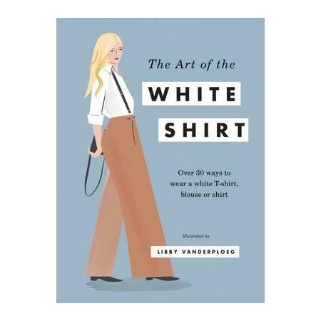The Art Of The White Shirt