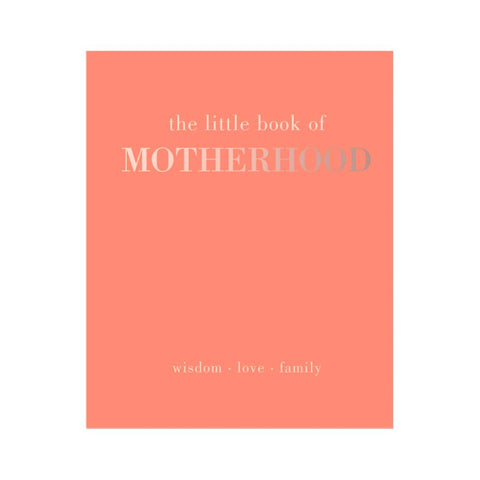 The Little Book of Motherhood