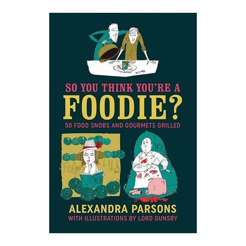 So You Think You're A Foodie