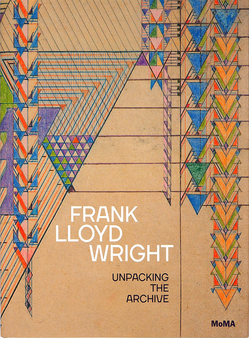 Frank Lloyd Wright: Unpacking the Archive