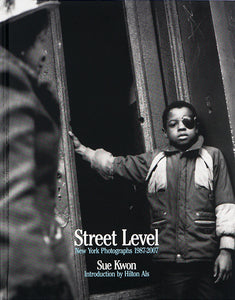 Street Level: New York Photographs 1987-2007 by Sue Kwon