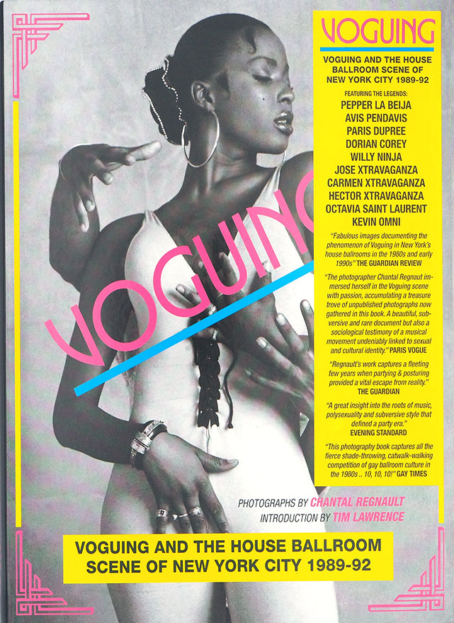 Voguing and the House Ballroom Scene of New York City 1989-92 by Stuart Baker