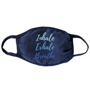 Inhale Exhale Breathe Face Mask