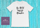Be Wild and Wander - Adult Sizes