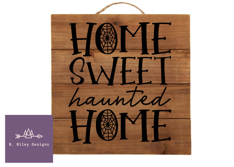 Home Sweet Haunted Home - Hanging Sign