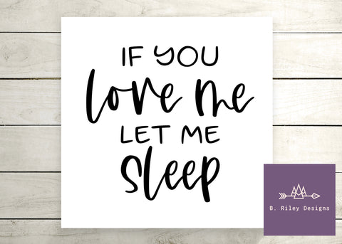 Let Me Sleep - Canvas Sign