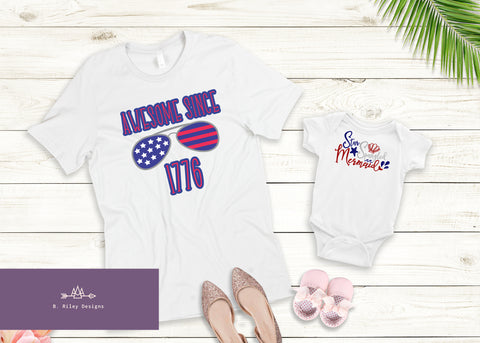 Awesome Since 1776! (Available in ALL Sizes for the Family!)