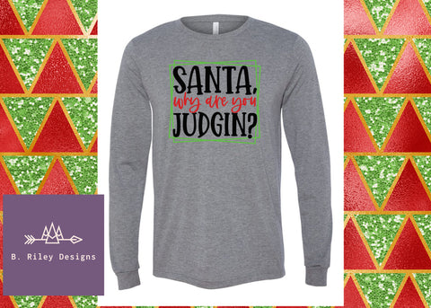 Don't Judge, Santa.. (Sizes for the WHOLE FAMILY!)
