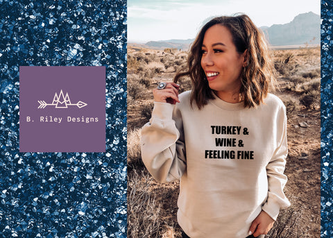 Turkey & Wine & Feeling Fine! - Adult Sweatshirt