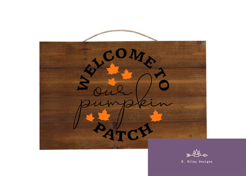 Welcome To Our Pumpkin Patch - Hanging Sign
