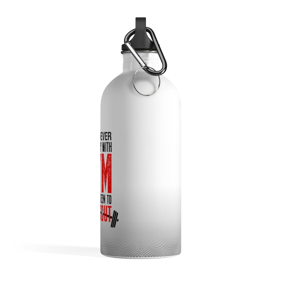I Will Never Break Up With Gym Stainless Steel Water Bottle